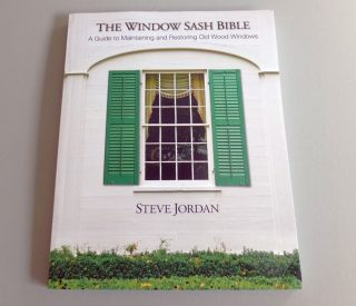 Window Sash Bible by Steve Jordan
